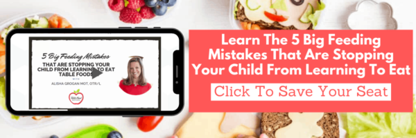 Learn the 5 Big Feeding Mistakes That Are Stopping Your Child From Learning to Eat
