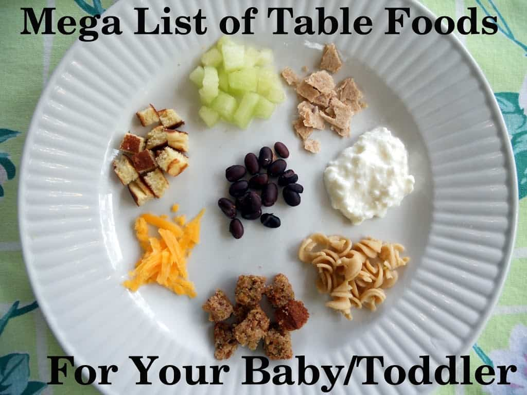 Mega list of table foods for your baby or toddler your for 10 month old eating table food