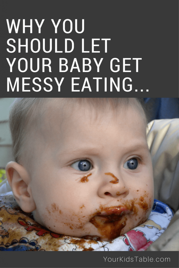 Why should you let your baby get messy, the answer might surprise you...