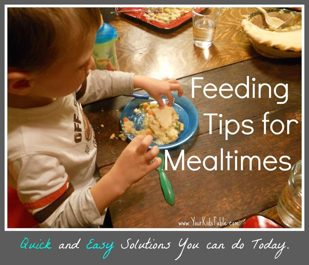 Easy Feeding Tips…From My Table to Yours