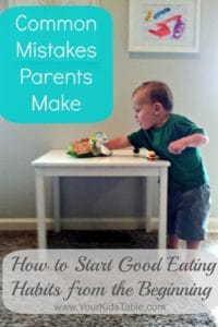 Common Mistakes Parents Make: How to Start Good Eating Habits