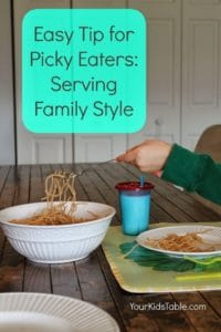 Tips for Picky Eaters: {Serving Meals Family Style}