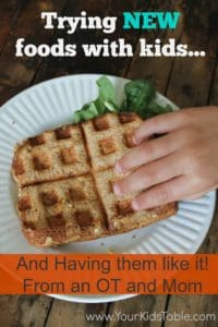 Trying NEW Foods with Kids and Picky Eaters