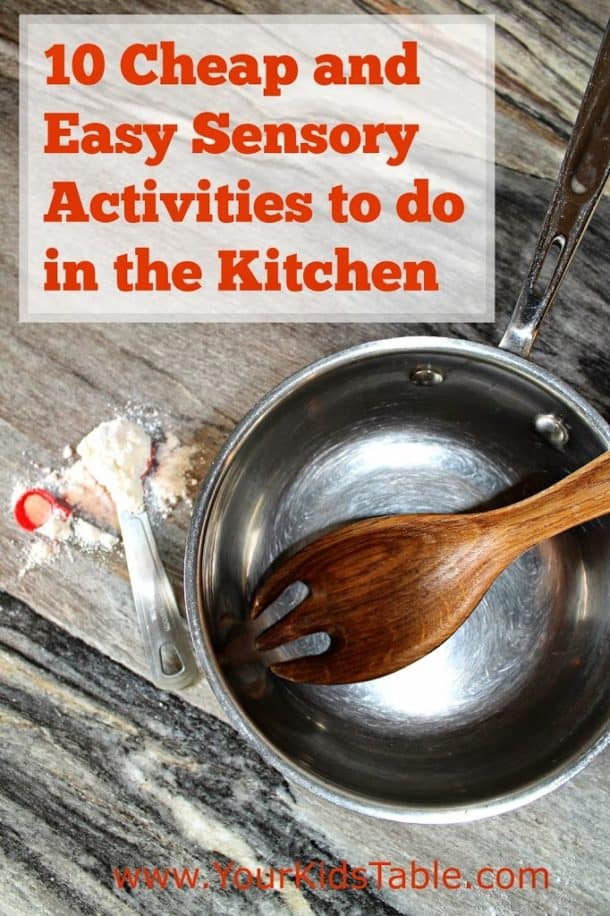 10 Ideas for Unique Sensory Play in the Kitchen