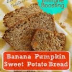 High Fiber Immune Boosting Banana Sweet Potato Pumpkin Bread