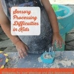 Sensory Processing Difficulties in Kids