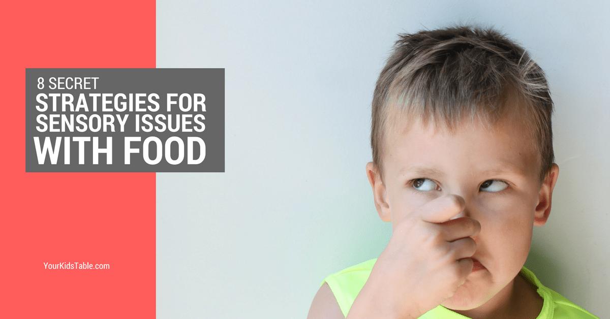 8 Secret Strategies For Sensory Food Aversions In Kids