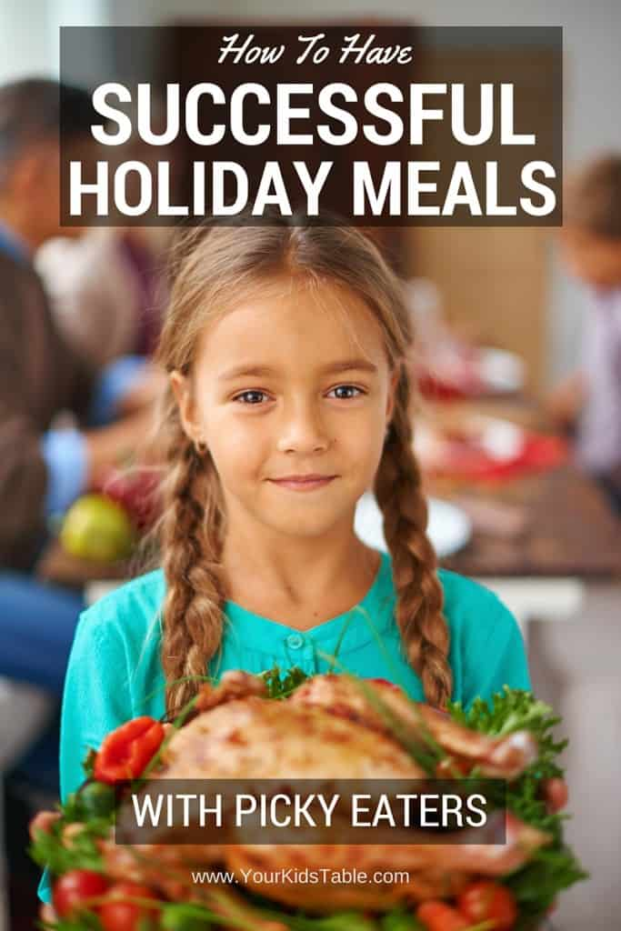 7 Tips to help your picky eater at the next big holiday meal.