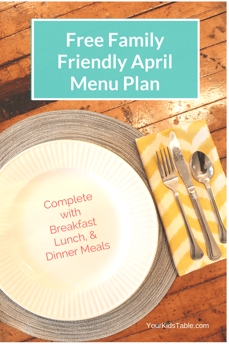 Family Friendly April Monthly Menu Plan
