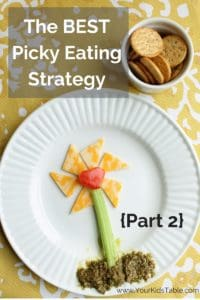 The BEST Picky Eating Strategy {Part 2}
