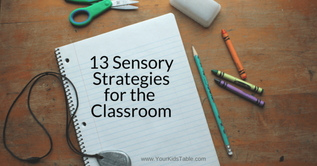 The best sensory strategies for the classroom and how to incorporate sensory a child's sensory diet with their teacher.