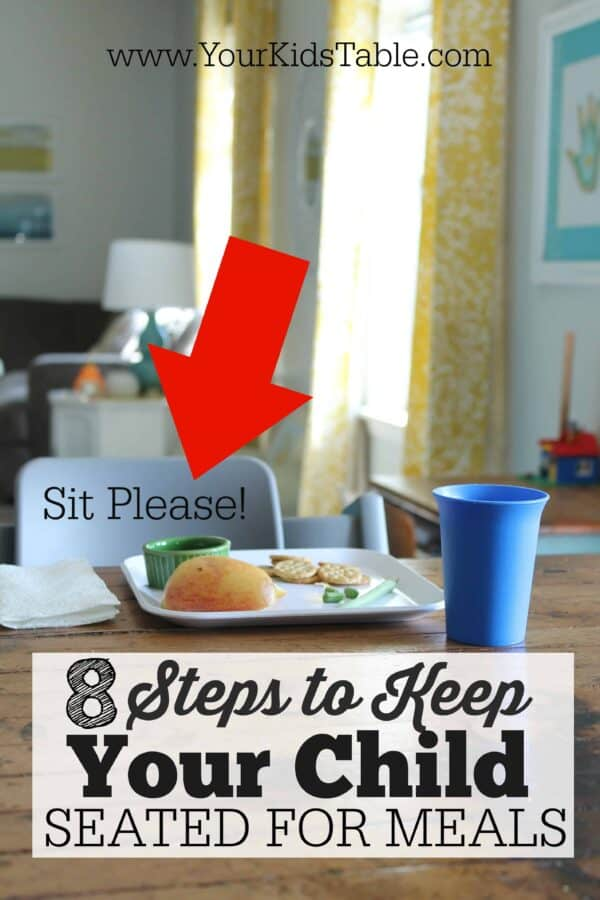 Does your child refuse to come to the table? Do they only stay a few minutes? Or, maybe they have the wiggles? Whatever the case these 8 steps can start making a difference today!