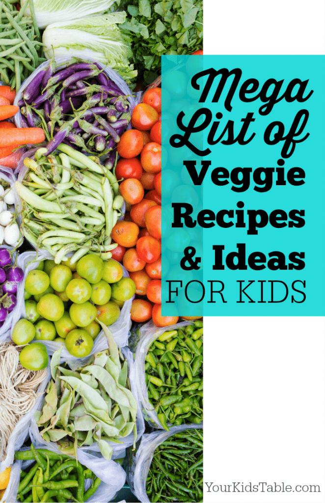 Mega List of Vegetable Recipes for Kids