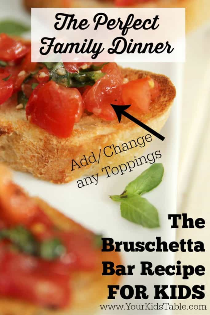 The Perfect Family Dinner: Bruschetta Bar. Seem like an odd suggestion, its not? Find out Why!
