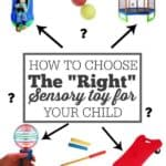 """How to Choose the """"Right"""" Sensory Toy for Your Child"""