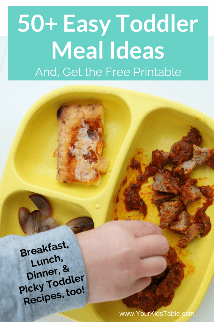 Over 50 easy toddler meals and food ideas for breakfast, lunch, and dinner. Plus, special hand picked recipes for picky toddlers and a free printable.