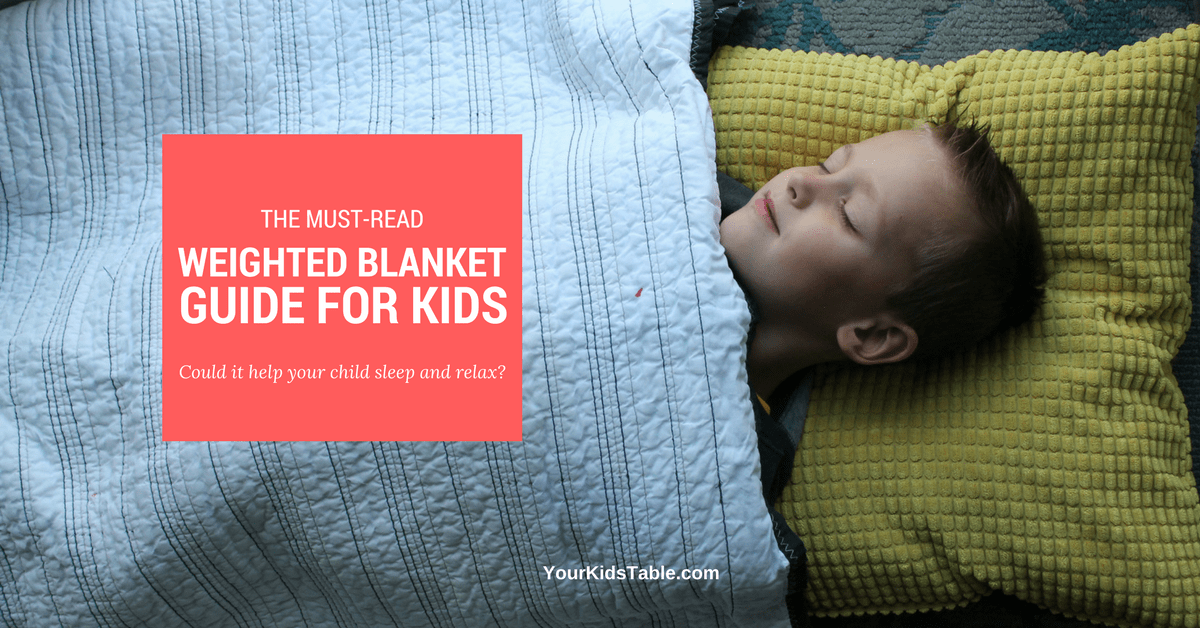 The Must Read Weighted Blanket Guide For Kids Calm Relax