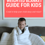 The Must-Read Weighted Blanket Guide for Kids: Calm, Relax, Sleep