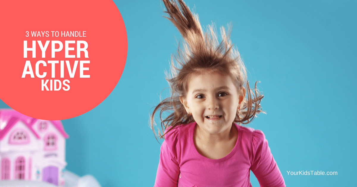 How to Handle a Hyperactive Child without Losing Your Mind ...