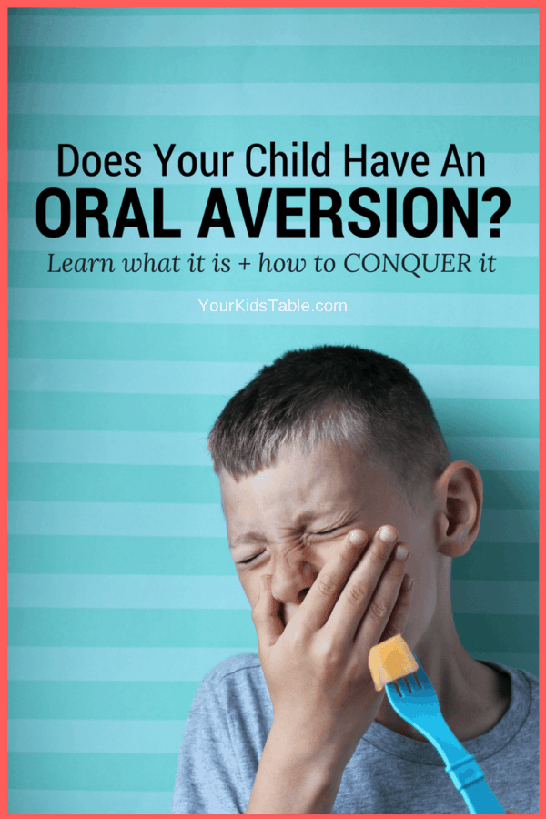 Find out exactly what it means for a child to have an oral aversion, why some kids experience oral aversions, and most importantly how to overcome oral aversions! #Pickyeater #Toddler #Kids #Parenting #YourKidsTable