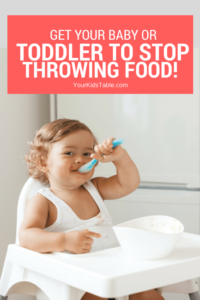 6 Tips to Get Babies and Toddlers to Stop Throwing Food!