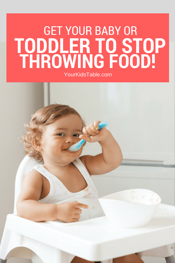 6 Easy Tips To Stop A Baby Or Toddler Throwing Food At Meals