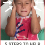 Real Help for Kids Sensitive to Noises with 5 Easy Steps!