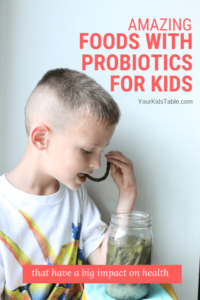 Amazing Foods with Probiotics for Kids that Can Have a Big Impact!