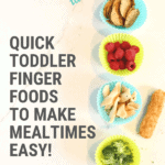 49 Quick Finger Foods for Toddlers to Make Meals Easy