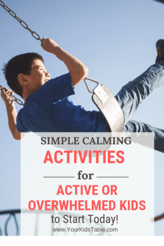 Simple Calming Activities for Active or Overwhelmed Kids to Start Today!