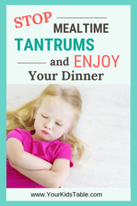 Stop Mealtime Tantrums and Enjoy Your Dinner