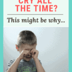 Does Your Child Cry All the Time? This Might Be Why…