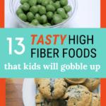 13 Tasty High Fiber Foods That Kids Will Gobble Up