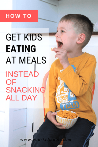 How to Get Kids Eating at Meals Instead of Snacking All Day