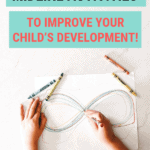 Learn Crossing Midline Activities to Improve Your Child's Development!