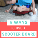 5 Ways to Use a Scooter Board for Sensory Input
