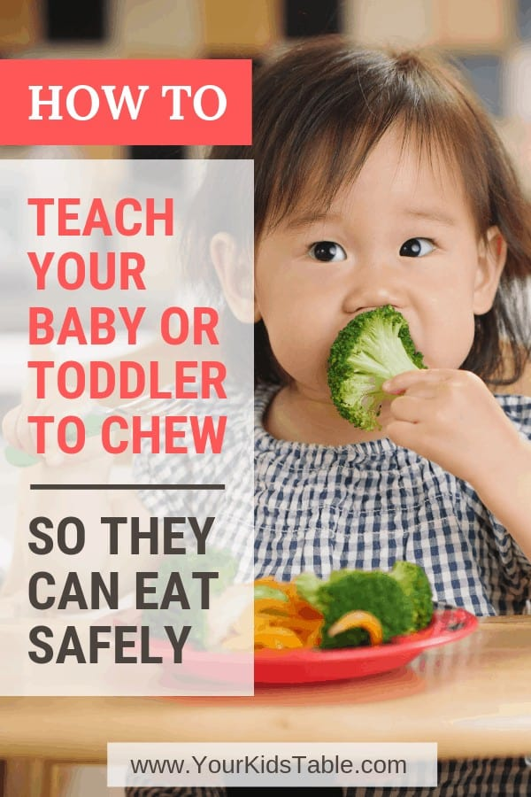 How to Teach Your Baby or Toddler to Chew So They Can Eat Safely
