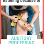 What If Your Kid Isn't Listening Because of Auditory Processing Difficulties?
