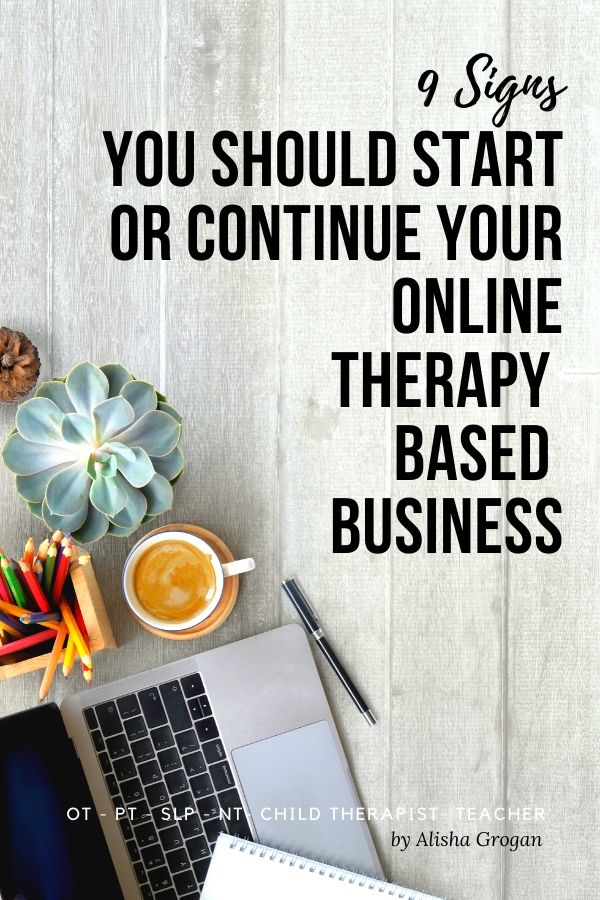 9 Signs You Should Start or Continue Your Online Therapist-Based Business