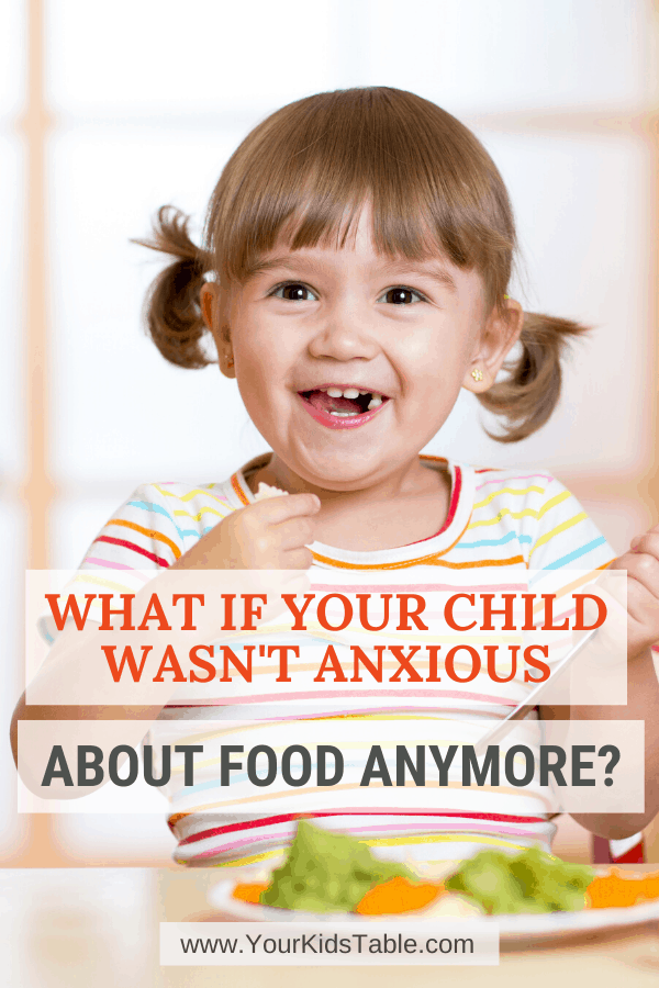 What If Your Child Wasn't Anxious About Food Anymore?