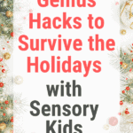 Genius Hacks to Survive the Holidays with Sensory Kids