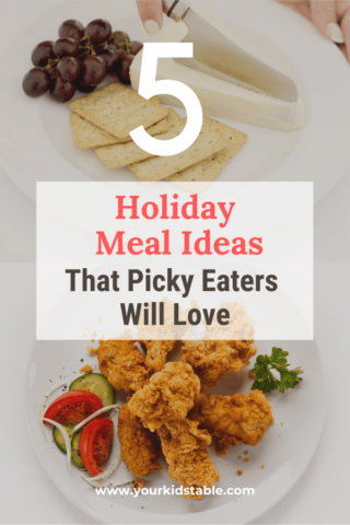 5 Holiday Meal Ideas That Picky Eaters Will Love