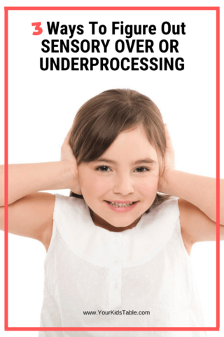 3 Ways to Figure Out if Your Kid Has Sensory Over or Under Processing