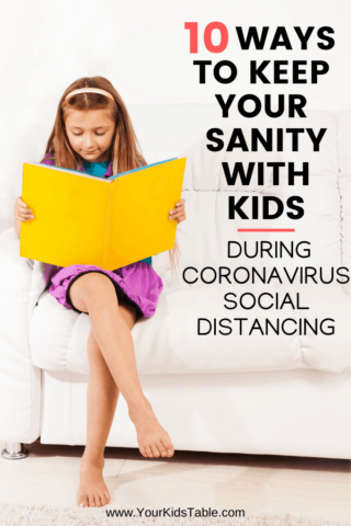 10 Ways to Keep Your Sanity with Kids During Coronavirus Social Distancing