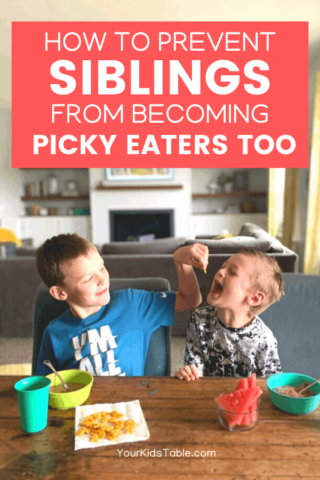 How to Prevent Siblings From Becoming Picky Eaters, Too