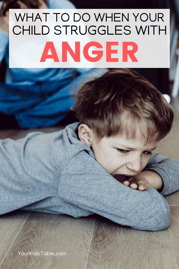 What to Do When Your Child Struggles With Anger
