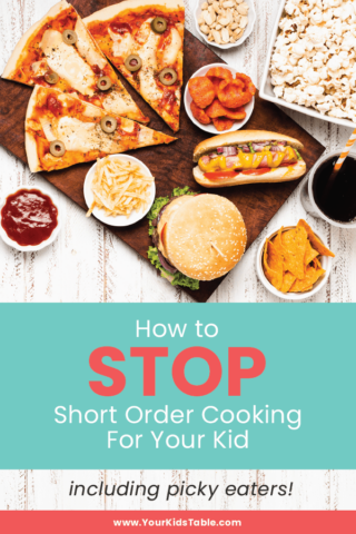 How to Stop Short Order Cooking for Your Kid