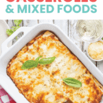 How to Get Kids to Eat Casseroles and Mixed Foods