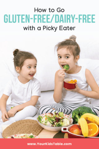 How to Go Gluten-Free / Dairy-Free With a Picky Eater