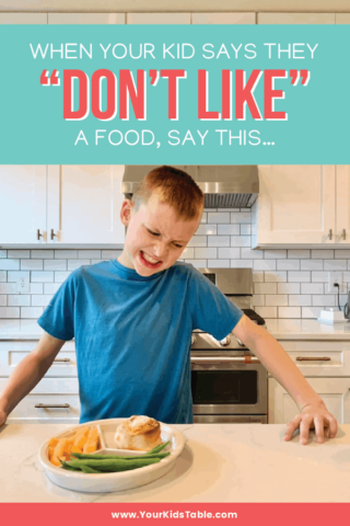 """When Your Kid Says They """"Don't Like"""" a Food, Say This"""